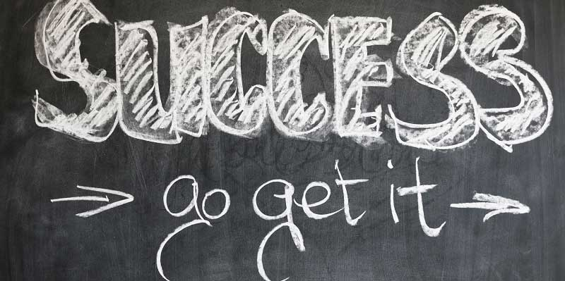 Success is something you go out and get